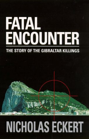 Fatal Encounter, The Story of the Gibraltar Killings