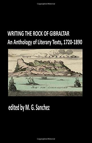 Writing the Rock of Gibraltar: Anthology of Literary Texts, 1720-1890